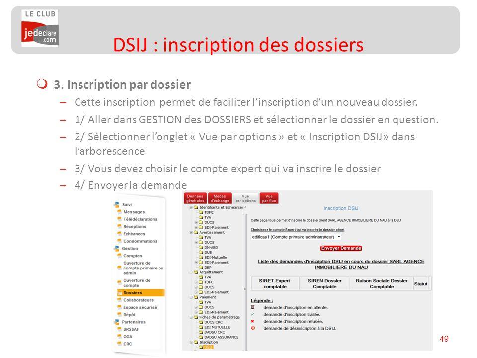 49 3. Inscription par dossier – Cette inscription permet de faciliter linscription dun nouveau dossier. – 1/ Aller dans GESTION des DOSSIERS et sélect
