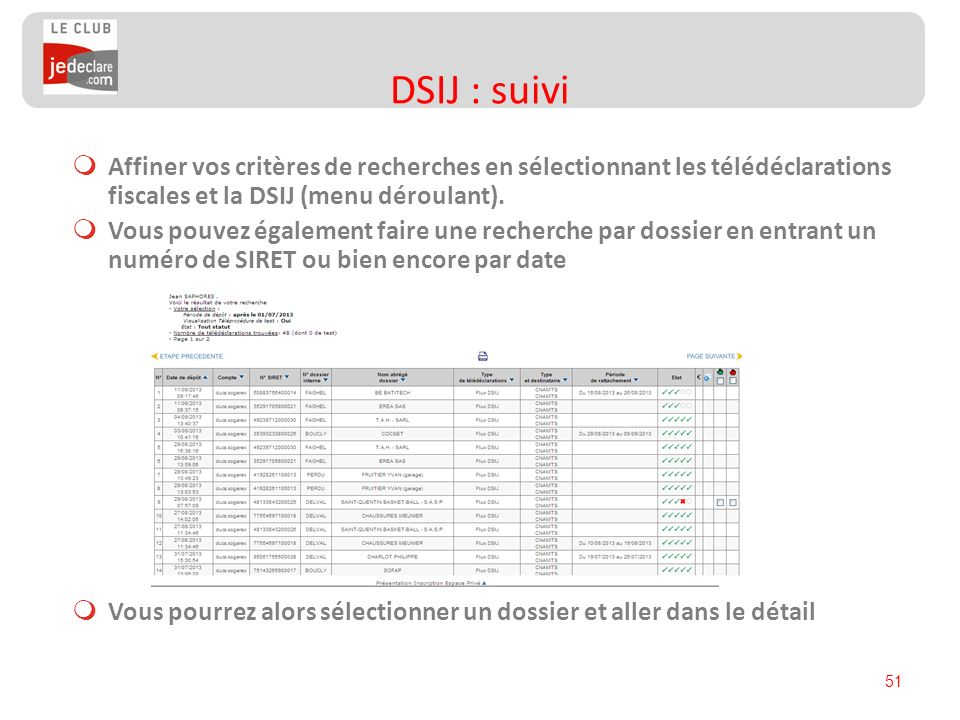 51 Affiner vos critères de recherches en sélectionnant les télédéclarations fiscales et la DSIJ (menu déroulant). Vous pouvez également faire une rech