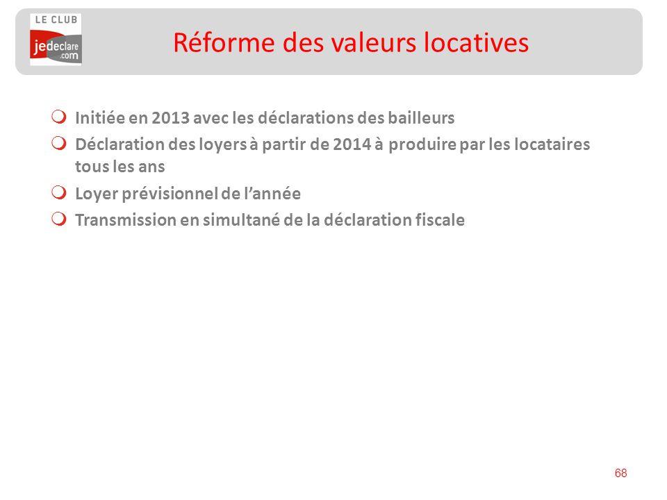 68 Initiée en 2013 avec les déclarations des bailleurs Déclaration des loyers à partir de 2014 à produire par les locataires tous les ans Loyer prévis