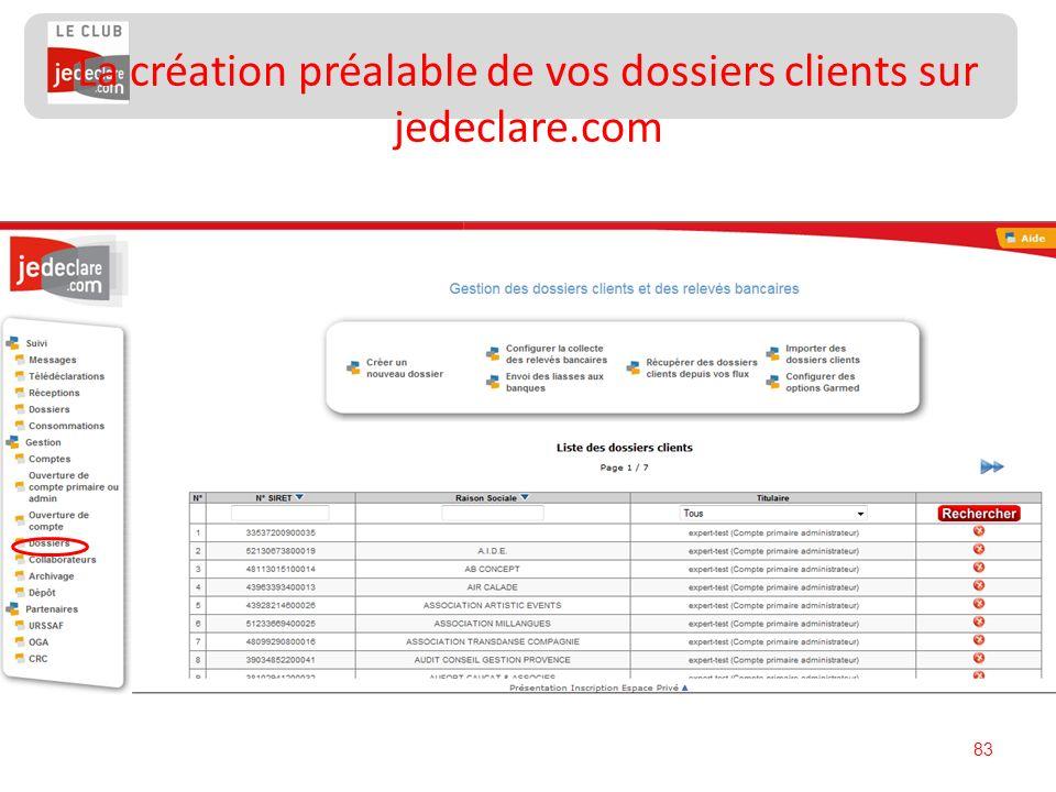 83 La création préalable de vos dossiers clients sur jedeclare.com