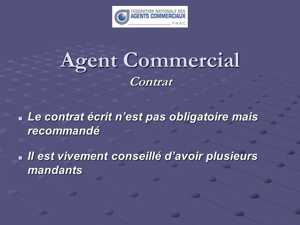 Agent Commercial Contrat Le contrat écrit nest pas obligatoire mais recommandé Le contrat écrit nest pas obligatoire mais recommandé Il est vivement c