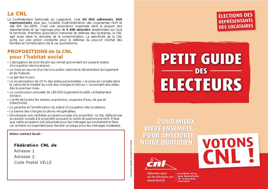 Conception et réalisation : ID Source 01 55 85 05 40 La CNL La Confédération Nationale du Logement, cest 80 000 adhérents, 800 représentants élus aux Conseils dadministration des organismes HLM et des EPL (ex-SEM).