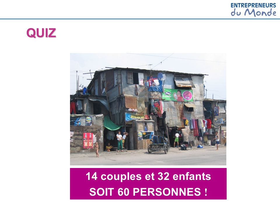 51 = 230 AVEC NOUS, PARRAINEZ UNE AGENCE de micro-crédit dans un bidonville .