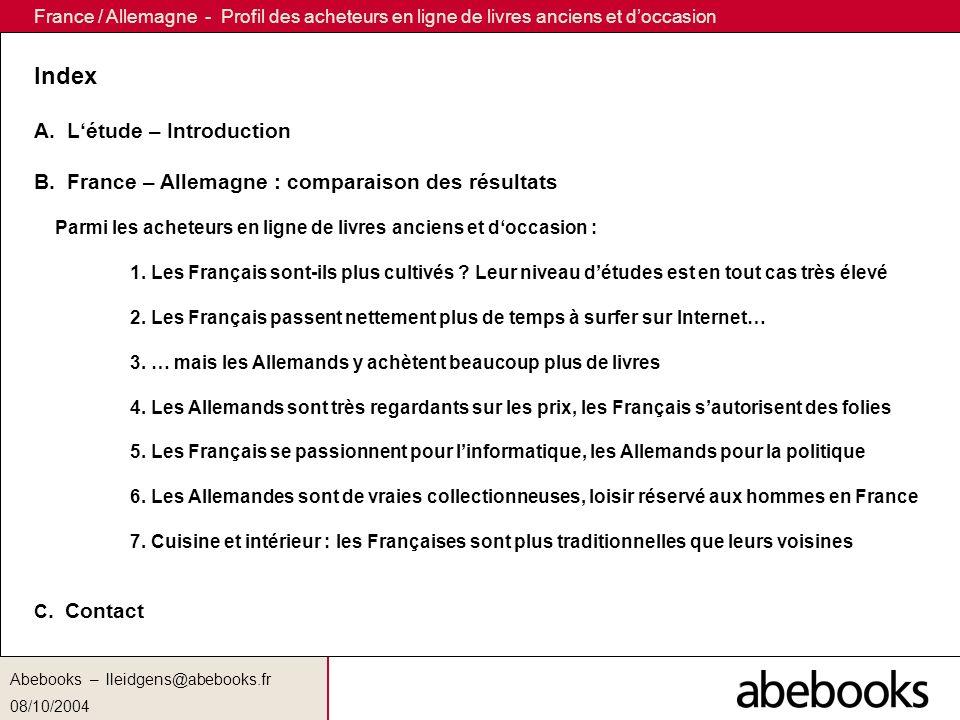 Abebooks –lleidgens@abebooks.fr 08/10/2004 France / Allemagne - Profil des acheteurs en ligne de livres anciens et doccasion Index A.