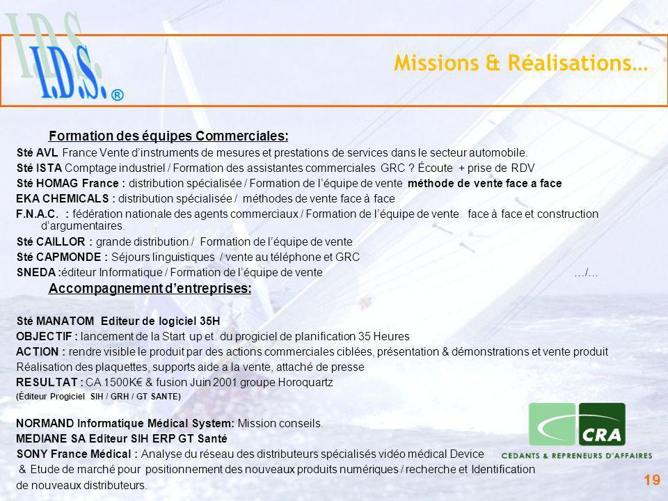 ® 19 Missions & Réalisations… Formation des équipes Commerciales: Sté AVL France Vente dinstruments de mesures et prestations de services dans le sect