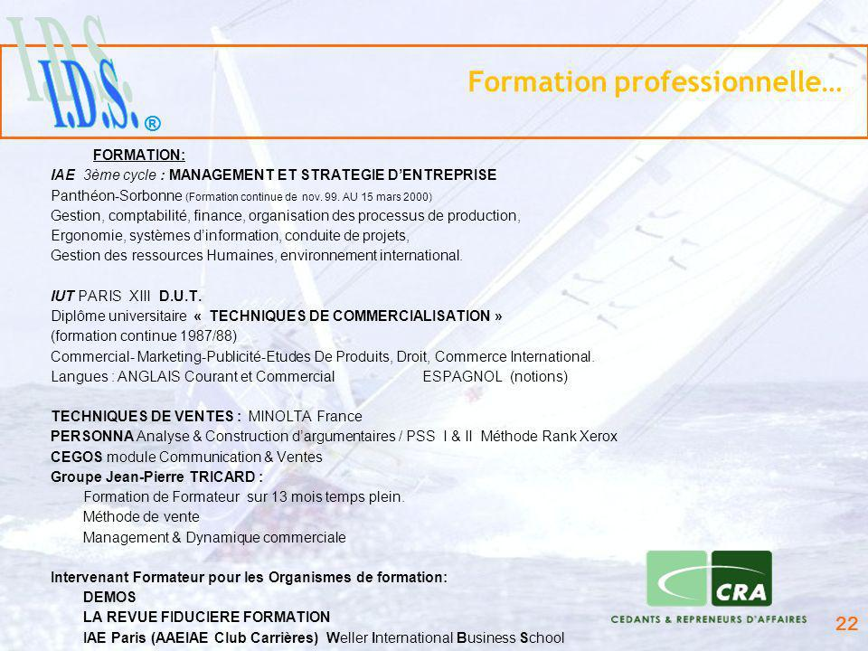 ® 22 Formation professionnelle… FORMATION: IAE 3ème cycle : MANAGEMENT ET STRATEGIE DENTREPRISE Panthéon-Sorbonne (Formation continue de nov. 99. AU 1