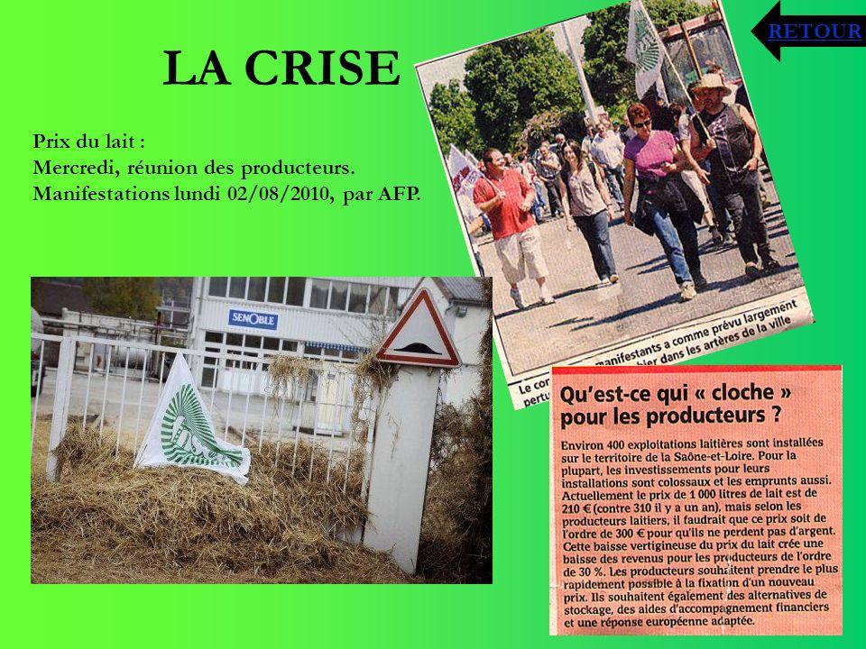 LA CRISE Prix du lait : Mercredi, réunion des producteurs. Manifestations lundi 02/08/2010, par AFP. RETOUR