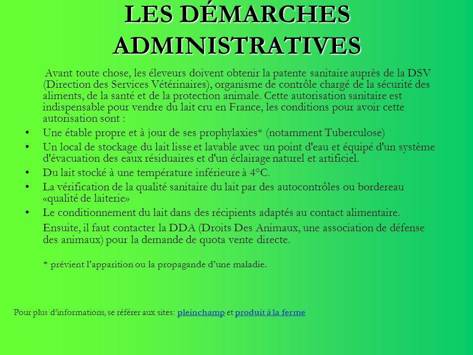 LES DÉMARCHES ADMINISTRATIVES Avant toute chose, les éleveurs doivent obtenir la patente sanitaire auprès de la DSV (Direction des Services Vétérinair