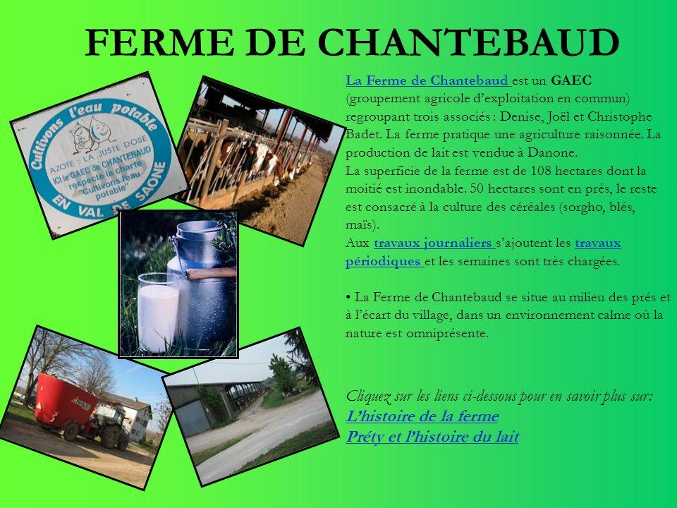 FERME DE CHANTEBAUD La Ferme de Chantebaud La Ferme de Chantebaud est un GAEC (groupement agricole dexploitation en commun) regroupant trois associés