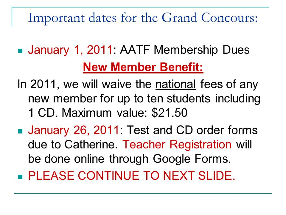 Important dates for the Grand Concours: Teachers will register their students through the National French Contest Web site.