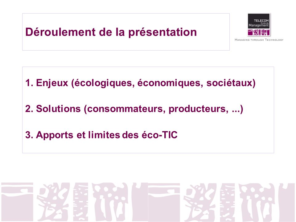 Déroulement de la présentation 1. Enjeux (écologiques, économiques, sociétaux) 2. Solutions (consommateurs, producteurs,...) 3. Apports et limites des
