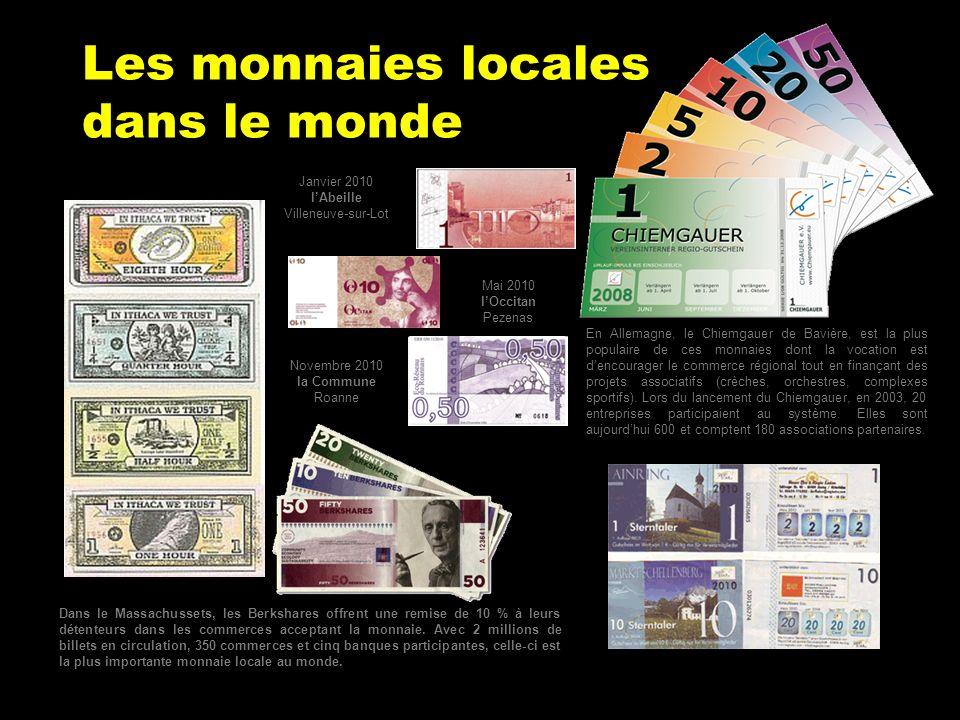 Les monnaies locales dans le monde Dans le Massachussets, les Berkshares offrent une remise de 10 % à leurs détenteurs dans les commerces acceptant la monnaie.
