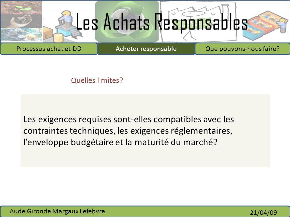 Les Achats Responsables Processus achat et DDAcheter responsableQue pouvons-nous faire? Aude Gironde Margaux Lefebvre 21/04/09 Acheter responsable Que