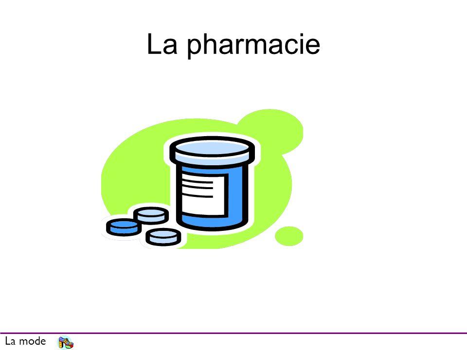La pharmacie La mode