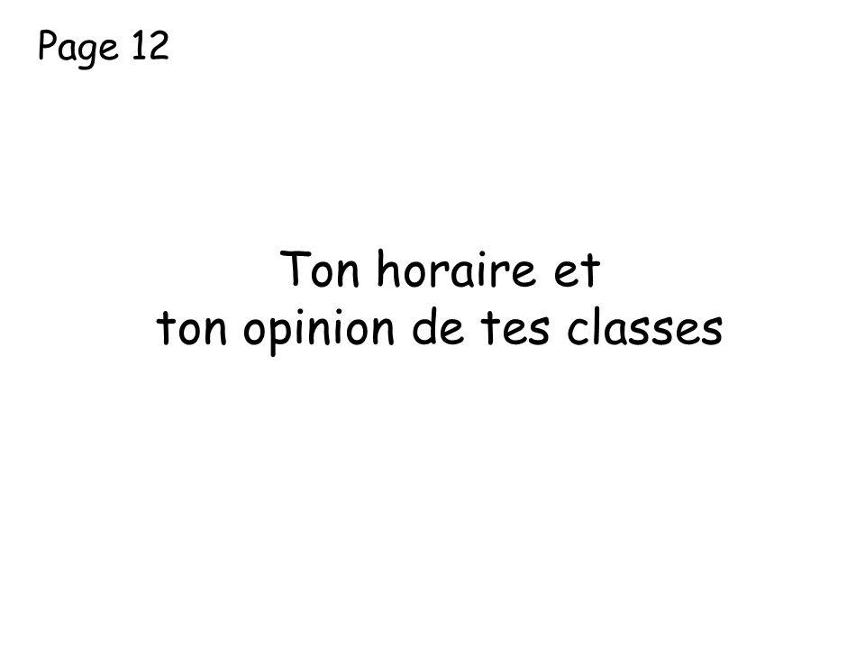 Ton horaire et ton opinion de tes classes Page 12