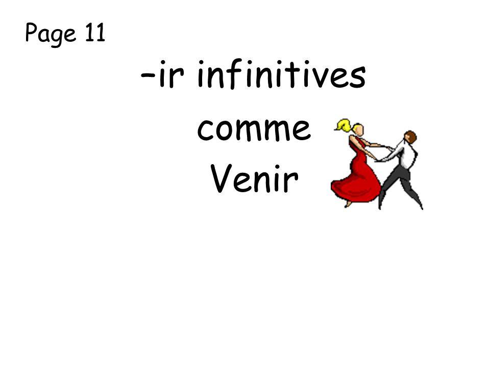 Page 11 –ir infinitives comme Venir