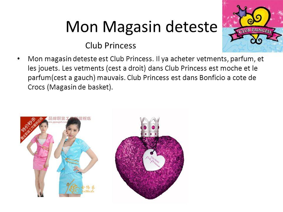 Mon Magasin deteste Mon magasin deteste est Club Princess. Il ya acheter vetments, parfum, et les jouets. Les vetments (cest a droit) dans Club Prince