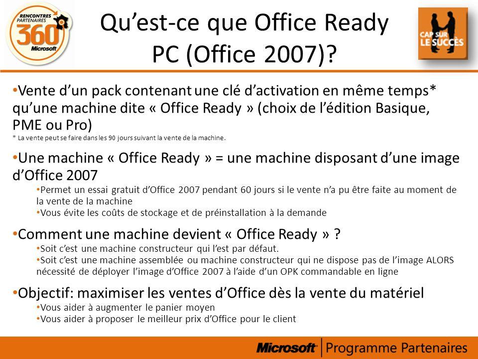 Quest-ce que Office Ready PC (Office 2007)? Vente dun pack contenant une clé dactivation en même temps* quune machine dite « Office Ready » (choix de