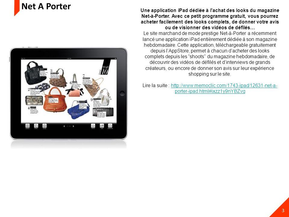 3 Une application iPad dédiée à l'achat des looks du magazine Net-à-Porter. Avec ce petit programme gratuit, vous pourrez acheter facilement des looks