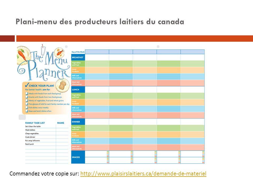 Plani-menu des producteurs laitiers du canada Commandez votre copie sur: http://www.plaisirslaitiers.ca/demande-de-materielhttp://www.plaisirslaitiers.ca/demande-de-materiel