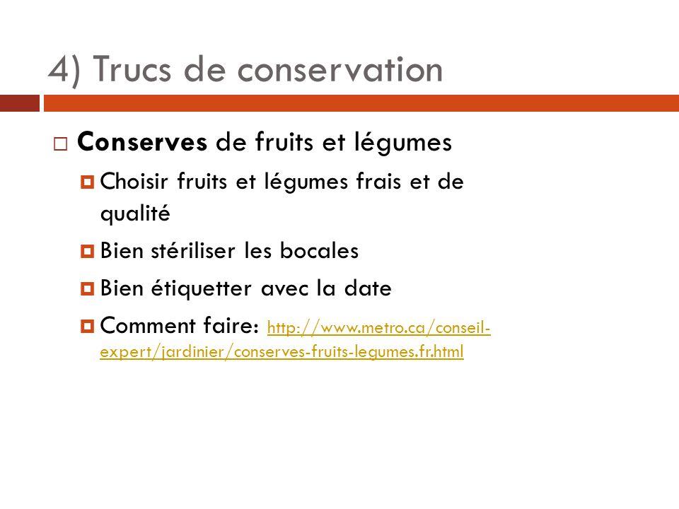 Conserves de fruits et légumes Choisir fruits et légumes frais et de qualité Bien stériliser les bocales Bien étiquetter avec la date Comment faire: h