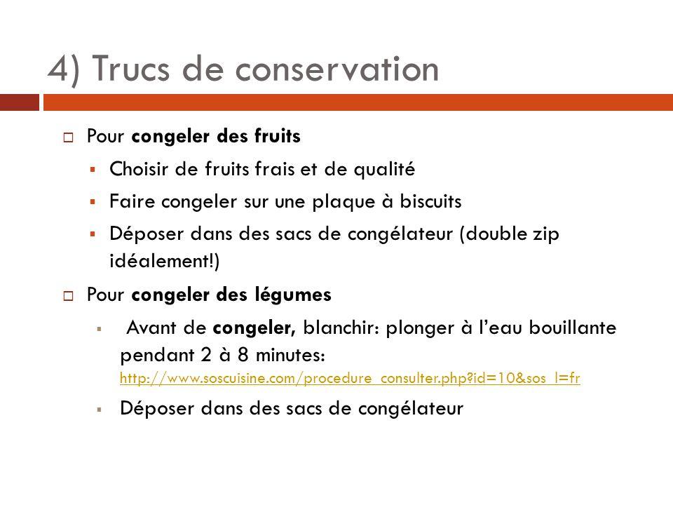 Pour congeler des fruits Choisir de fruits frais et de qualité Faire congeler sur une plaque à biscuits Déposer dans des sacs de congélateur (double z