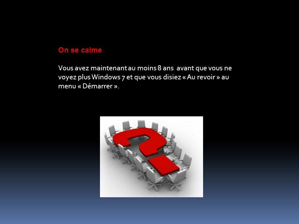 On se calme Vous avez maintenant au moins 8 ans avant que vous ne voyez plus Windows 7 et que vous disiez « Au revoir » au menu « Démarrer ».