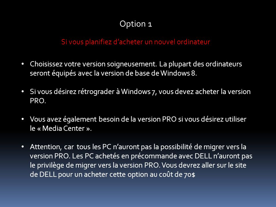 Option 1 Si vous planifiez dacheter un nouvel ordinateur Choisissez votre version soigneusement.