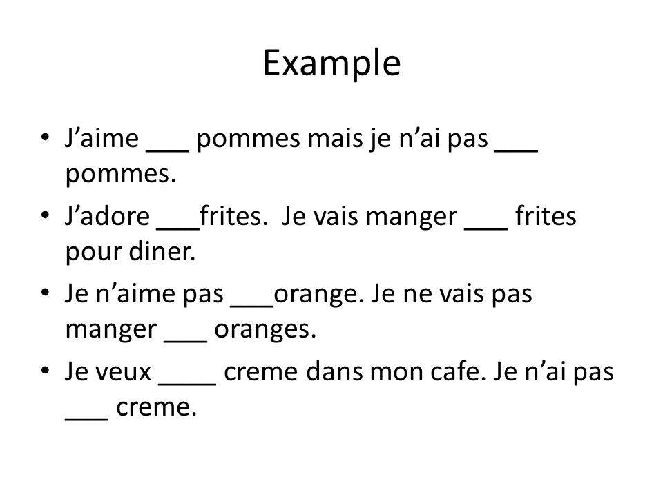 Example Jaime ___ pommes mais je nai pas ___ pommes.