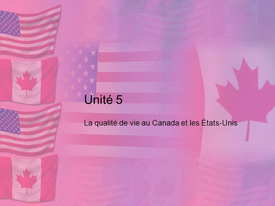 Unité 5 La qualité de vie au Canada et les États-Unis
