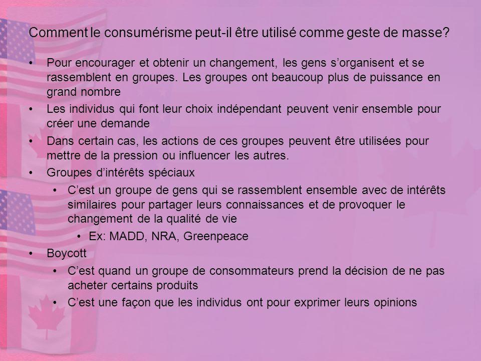 Comment le consumérisme peut-il être utilisé comme geste de masse? Pour encourager et obtenir un changement, les gens sorganisent et se rassemblent en