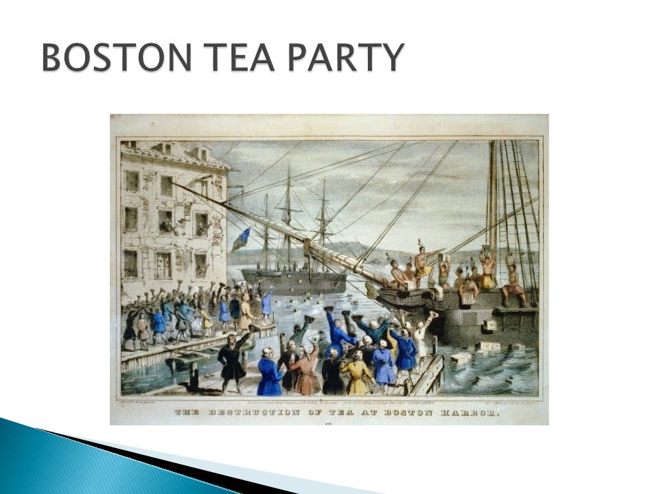 En reaction au Boston Massacre le parlement a supprime toutes les taxes sauf la taxe du the. Les colons nont plus achete le the anglais. The British E