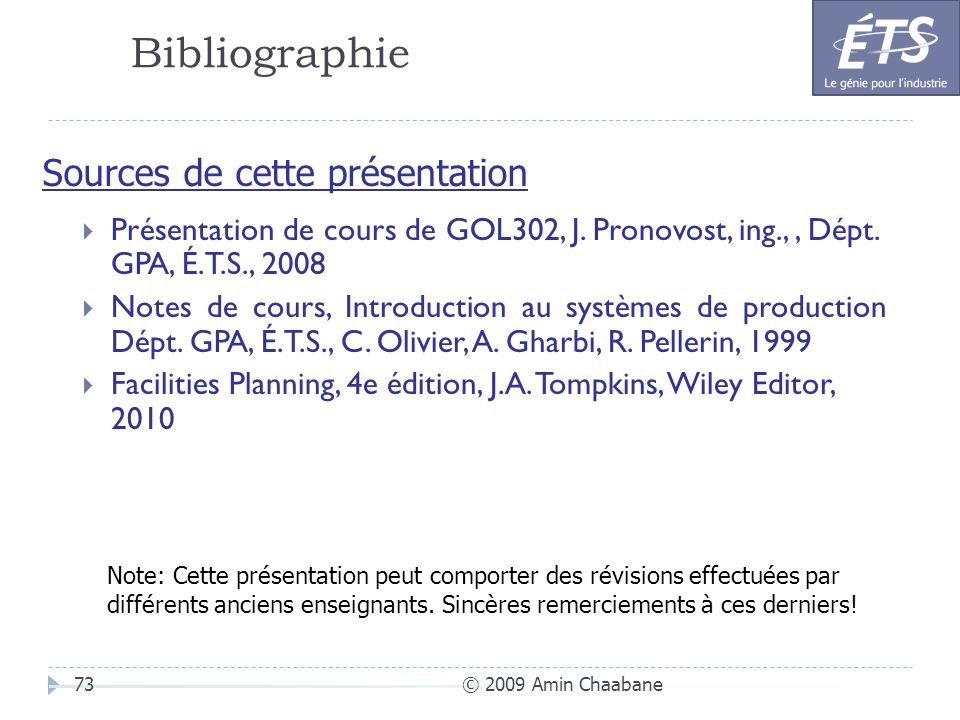 Bibliographie © 2009 Amin Chaabane73 Présentation de cours de GOL302, J. Pronovost, ing.,, Dépt. GPA, É.T.S., 2008 Notes de cours, Introduction au sys