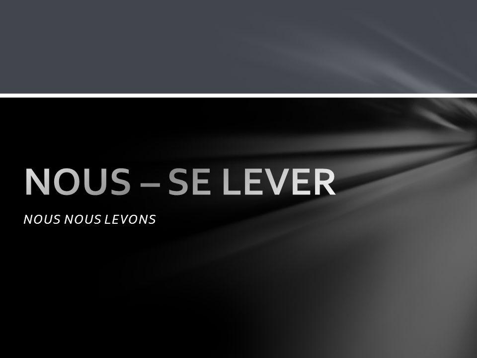 NOUS NOUS LEVONS