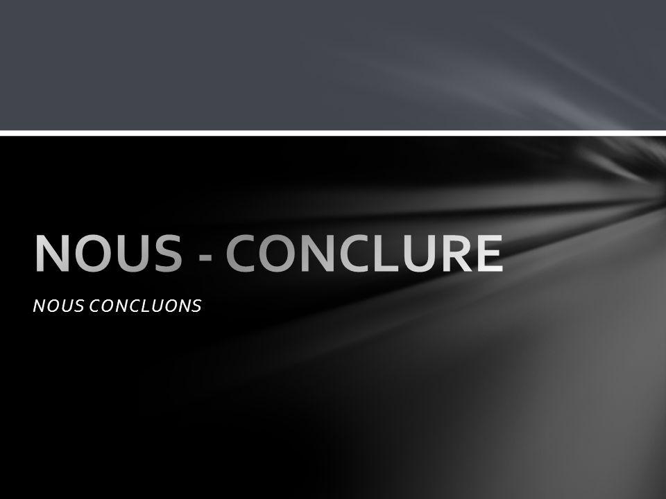NOUS CONCLUONS