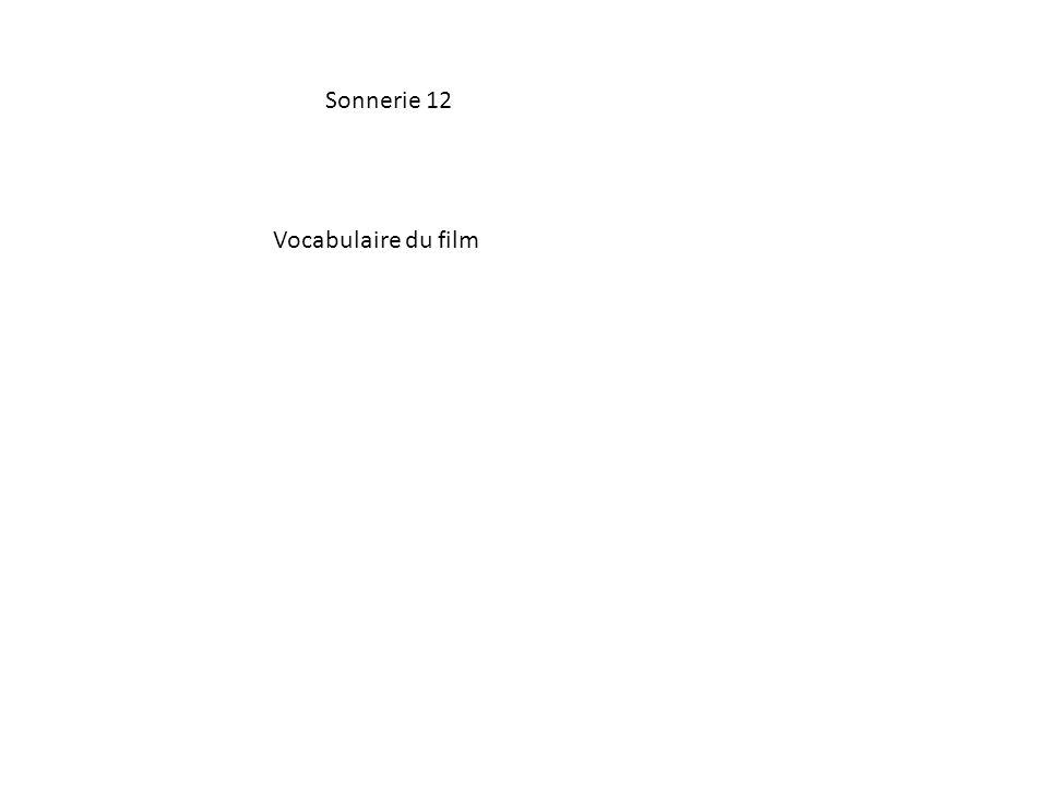 Sonnerie 12 Vocabulaire du film