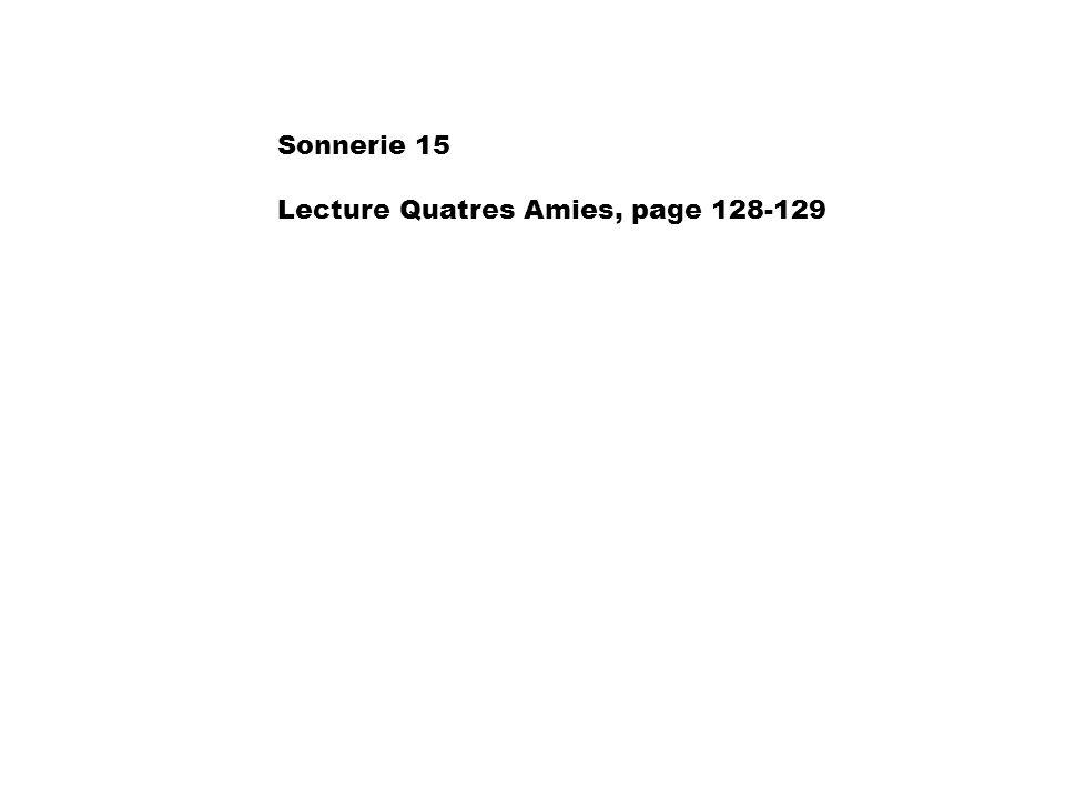 Sonnerie 15 Lecture Quatres Amies, page 128-129
