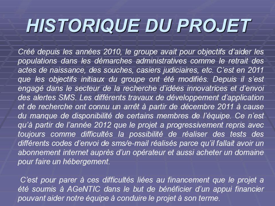 projet ASR 2006/2007 HISTORIQUE DU PROJET Créé depuis les années 2010, le groupe avait pour objectifs daider les populations dans les démarches admini