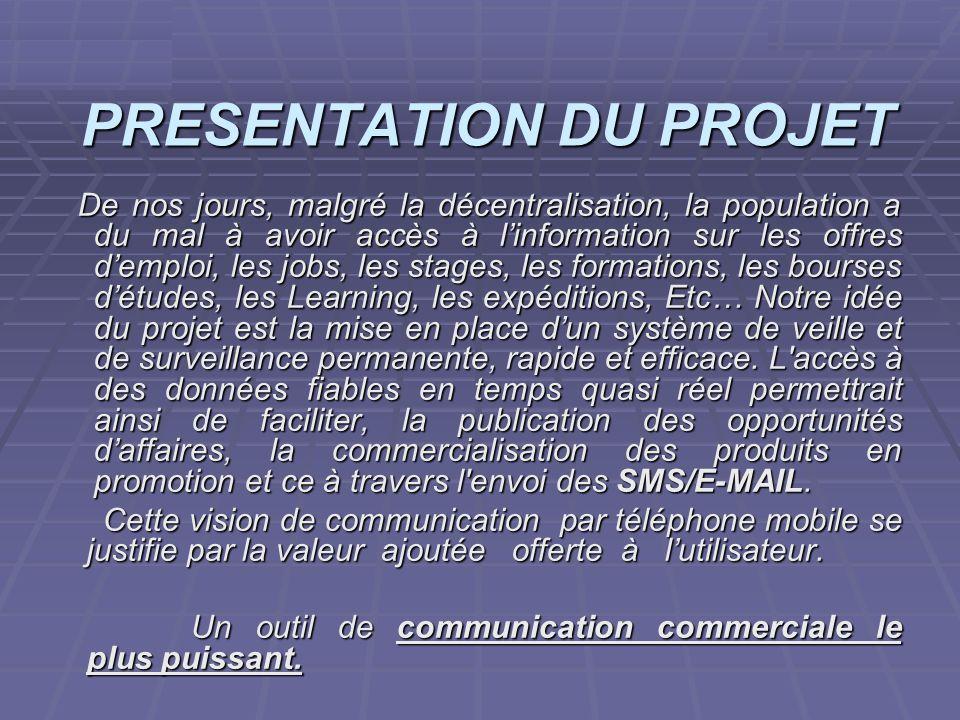 projet ASR 2006/2007 PRESENTATION DU PROJET PRESENTATION DU PROJET De nos jours, malgré la décentralisation, la population a du mal à avoir accès à li