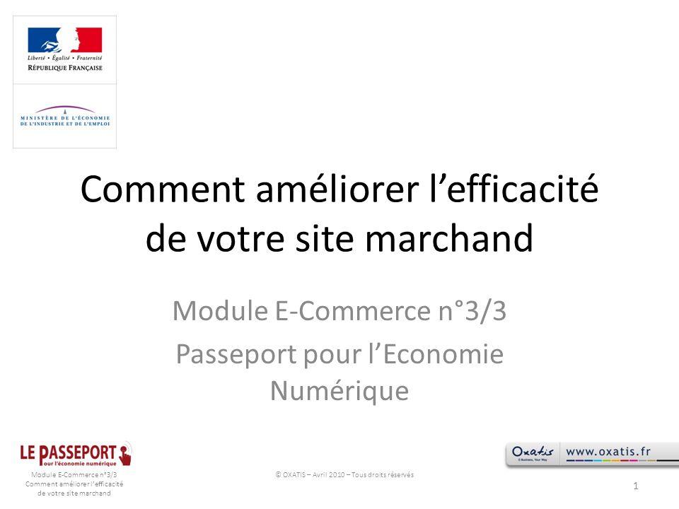 Module E-Commerce n°3/3 Comment améliorer lefficacité de votre site marchand Comment améliorer lefficacité de votre site marchand Module E-Commerce n°