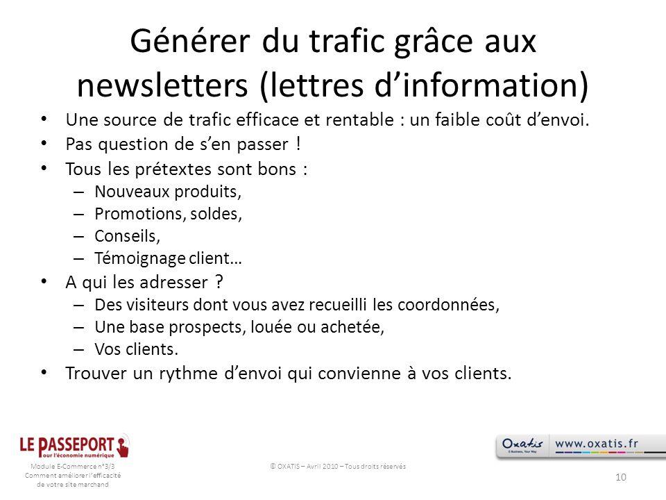 Module E-Commerce n°3/3 Comment améliorer lefficacité de votre site marchand Générer du trafic grâce aux newsletters (lettres dinformation) Une source