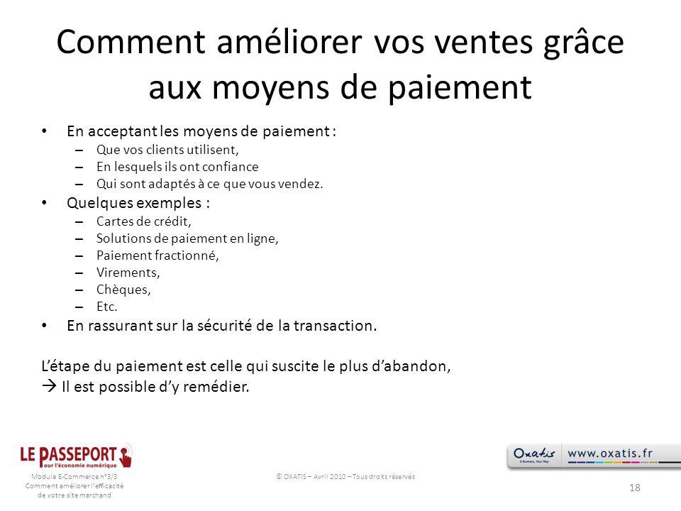 Module E-Commerce n°3/3 Comment améliorer lefficacité de votre site marchand Comment améliorer vos ventes grâce aux moyens de paiement En acceptant le