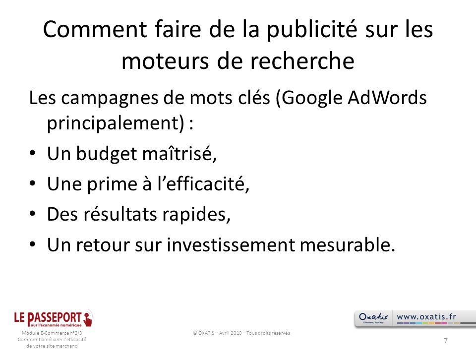 Module E-Commerce n°3/3 Comment améliorer lefficacité de votre site marchand Comment faire de la publicité sur les moteurs de recherche Les campagnes