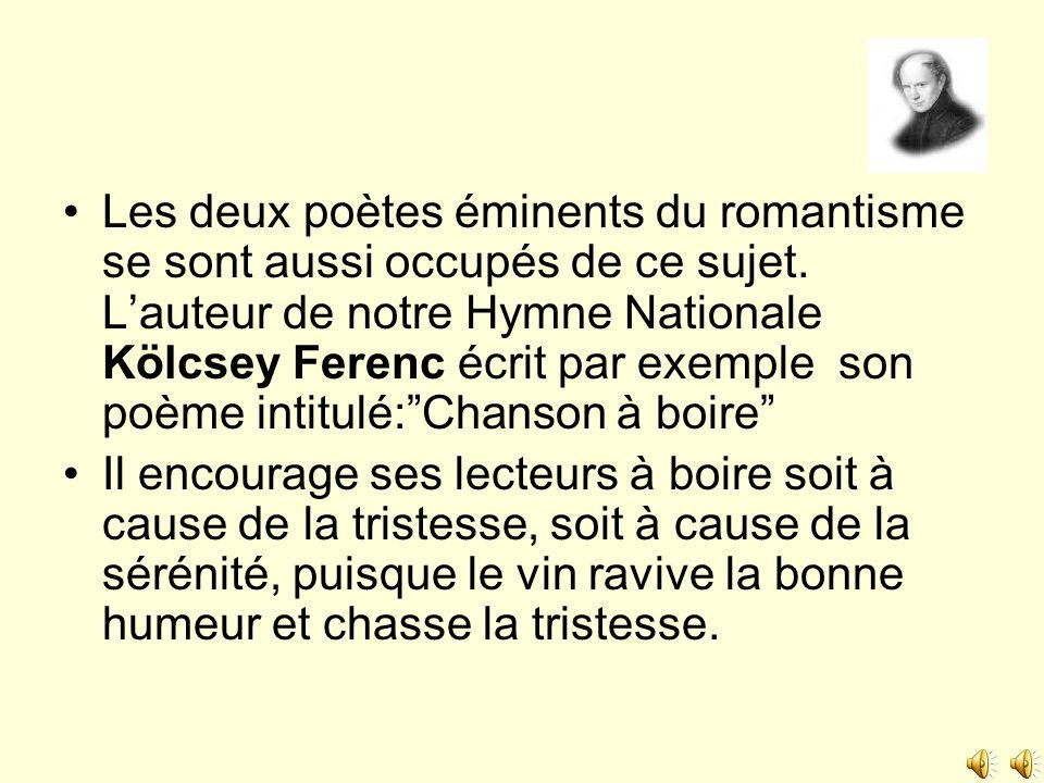 Les deux poètes éminents du romantisme se sont aussi occupés de ce sujet. Lauteur de notre Hymne Nationale Kölcsey Ferenc écrit par exemple son poème