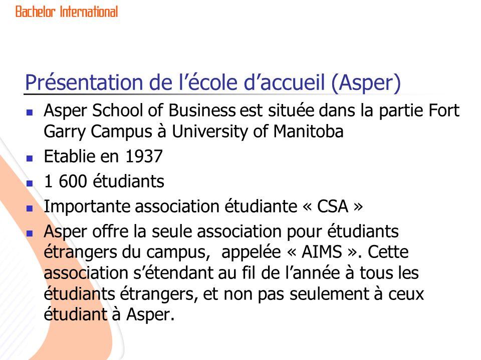 Présentation de lécole daccueil (Asper) Asper School of Business est située dans la partie Fort Garry Campus à University of Manitoba Etablie en 1937
