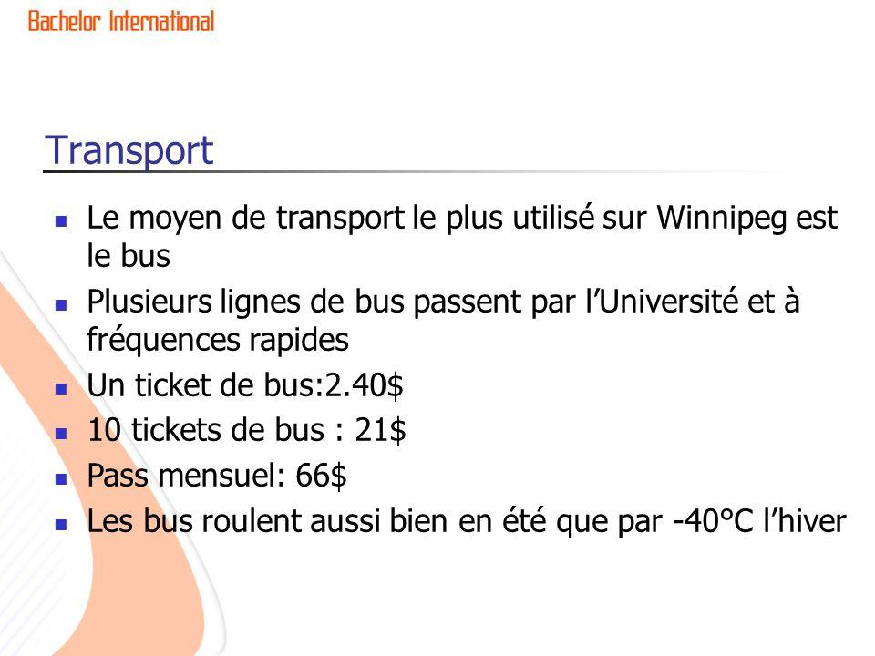 Transport Le moyen de transport le plus utilisé sur Winnipeg est le bus Plusieurs lignes de bus passent par lUniversité et à fréquences rapides Un ticket de bus:2.40$ 10 tickets de bus : 21$ Pass mensuel: 66$ Les bus roulent aussi bien en été que par -40°C lhiver