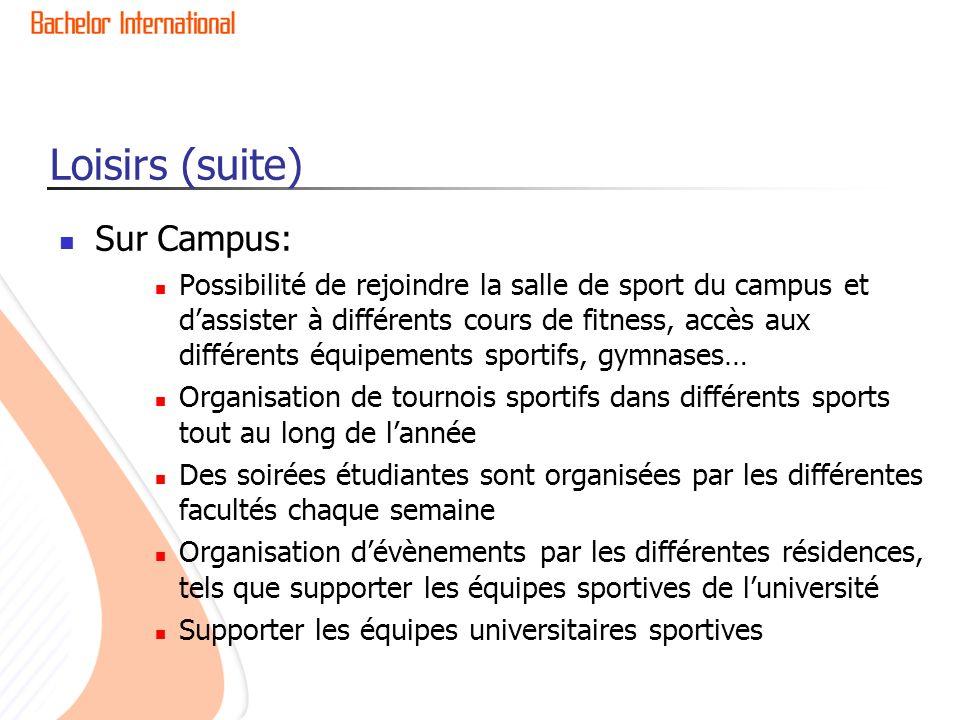 Loisirs (suite) Sur Campus: Possibilité de rejoindre la salle de sport du campus et dassister à différents cours de fitness, accès aux différents équi