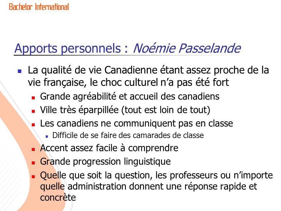 Apports personnels : Noémie Passelande La qualité de vie Canadienne étant assez proche de la vie française, le choc culturel na pas été fort Grande ag