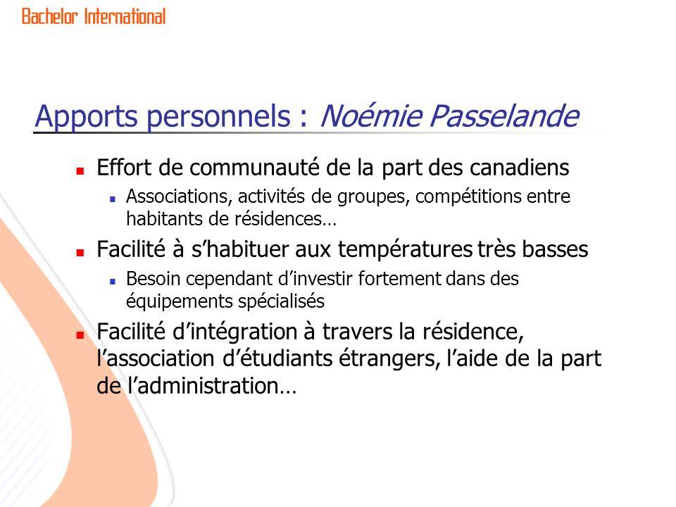 Effort de communauté de la part des canadiens Associations, activités de groupes, compétitions entre habitants de résidences… Facilité à shabituer aux