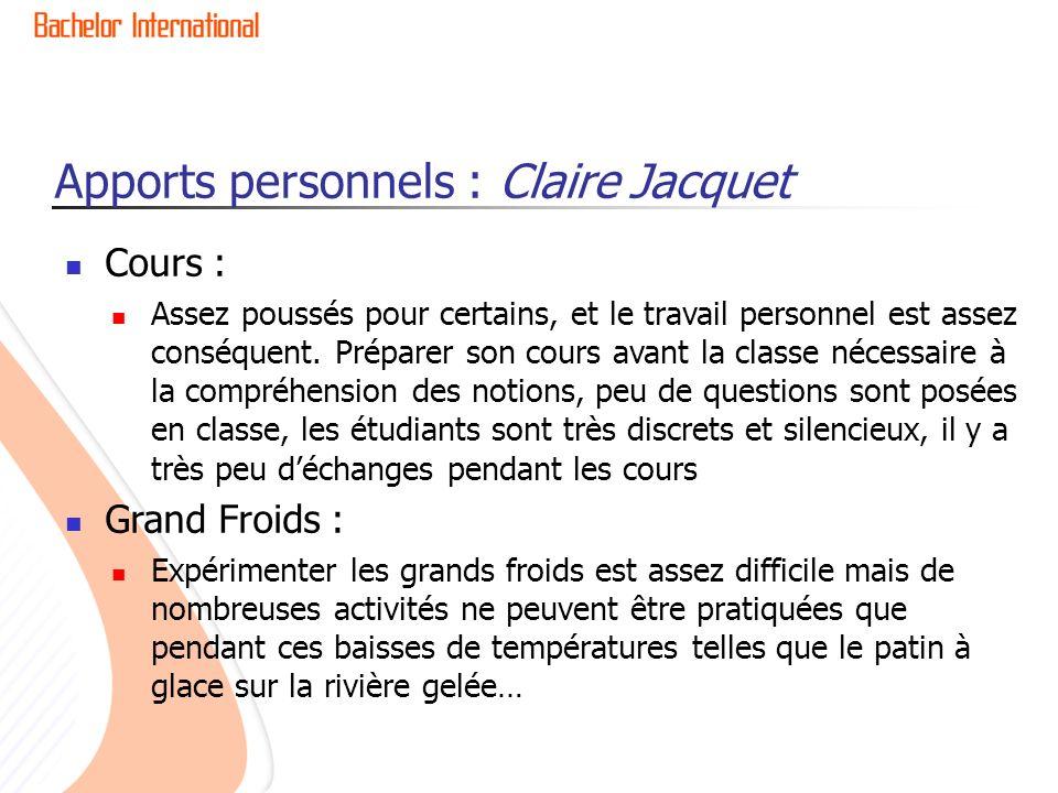 Apports personnels : Claire Jacquet Cours : Assez poussés pour certains, et le travail personnel est assez conséquent. Préparer son cours avant la cla
